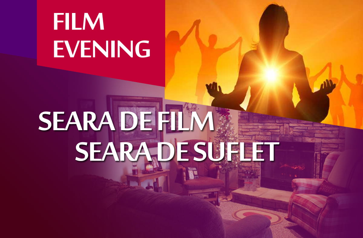 Seară de film – Seara de suflet!