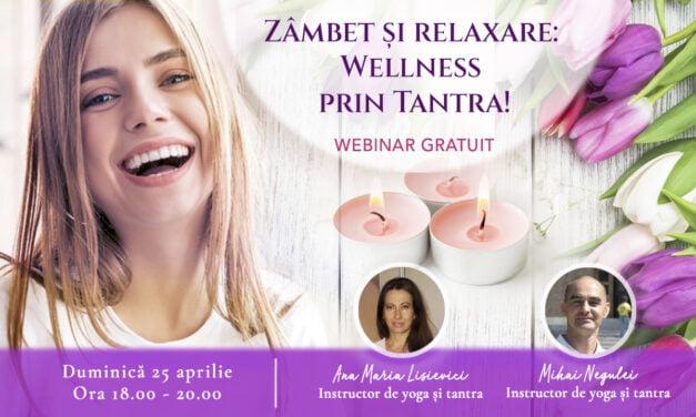 25.04.2021 – Zâmbet și relaxare: Wellness prin Tantra!