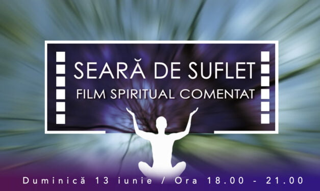 13.06.2012 – Seara de suflet – film spiritual comentat
