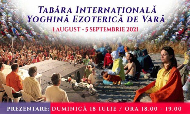18.07.2021 – PREZENTARE – Tabăra Internațională Yoghină Ezoterică de Vară – ONLINE 1 august – 5 septembrie