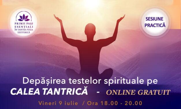 09.07.2021 – Depăşirea testelor în practică tantra yoga ezoterică
