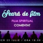 25.07.2021 – Seara de suflet – film spiritual comentat