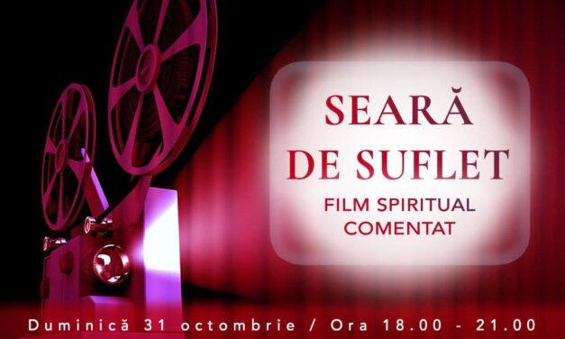 31.10.2021 – Seară de film precedat de inspirate comentarii spirituale.